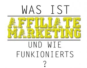 Was ist Affiliate Marketing und wie funktioniert es? Schriftzug