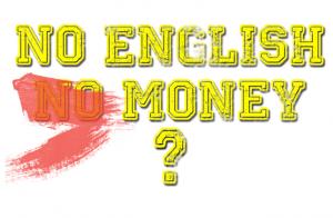 No Englisch No Money Schriftzug